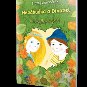 Nezábudka a Divozel: Detstvo ako sa patrí