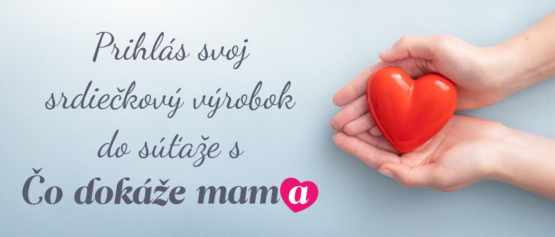 Srdiečková HANDMADE súťaž s Čo Dokáže Mama 2021