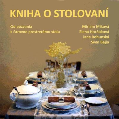 Kniha o stolovaní - od pozvania k čarovne prestretému stolu, 2 kusy