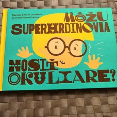 knižka  Môžu superhrdinovia nosiť okuliare?    vek 5+