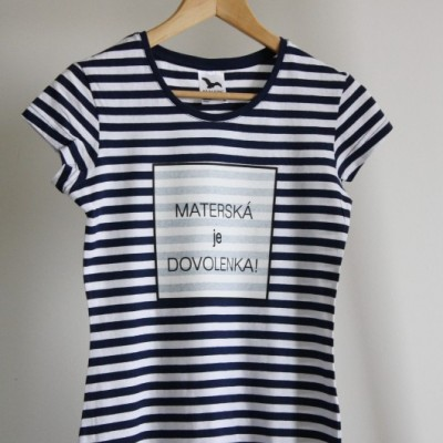 Pásikavé tričko - Materská je dovolenka