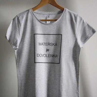 Svetlo sivé tričko - Materská je dovolenka
