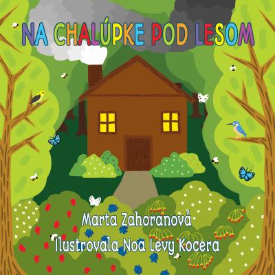 Na chalúpke pod lesom - knižka pre deti