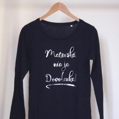 Čierne tričko s dlhým rukávom- Materská nie je dovolenka