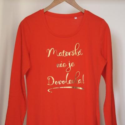 Červevé tričko s dlhým rukávom - Materská nie je dovolenka