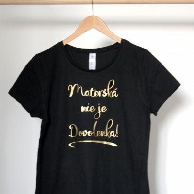 Čierne tričko s krátkym rukávom- Materská nie je dovolenka
