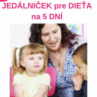 JEDÁLNIČEK pre dieťa na 5 DNÍ
