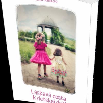 Kniha Láskavá cesta k detskej duši