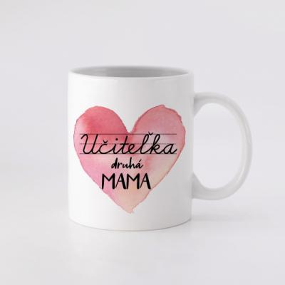 Hrnček - Učiteľka druhá mama