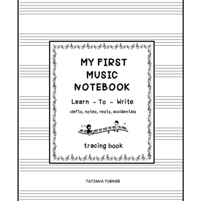My First Music Notebook - learn - to - write