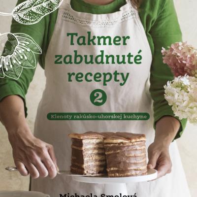 Kniha Takmer zabudnuté recepty 2 - klenoty rakúsko-uhorskej kuchyne