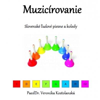 Muzicírovanie- predloha na hru na ZVONČEKOCH- Slovenské ľudové piesne a koledy
